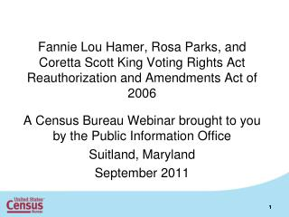 A Census Bureau Webinar brought to you by the Public Information Office  Suitland, Maryland