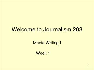 Welcome to Journalism 203