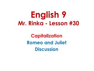 English 9 Mr.  Rinka  - Lesson #30