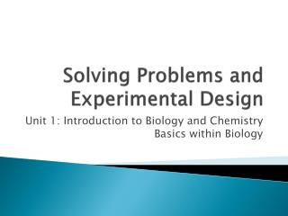 Solving Problems and Experimental Design