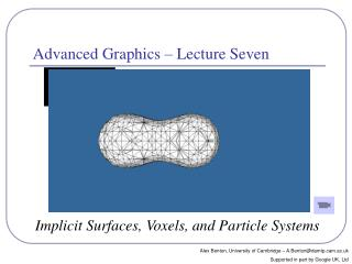 Advanced Graphics   Lecture Seven