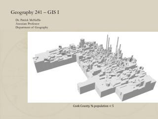 Geography 241 – GIS I
