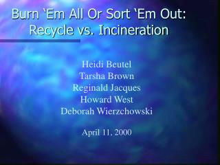 Burn  Em All Or Sort  Em Out: Recycle vs. Incineration