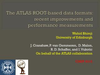 The ATLAS  ROOT- based data formats:  recent improvements and performance measurements