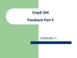 CmpE 294 Feedback Part II