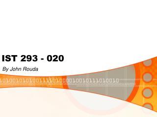 IST 293 - 020