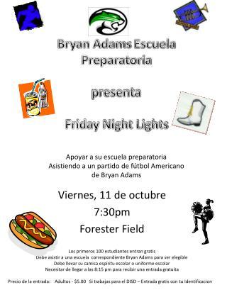 Viernes , 11 de  octubre 7:30pm Forester Field