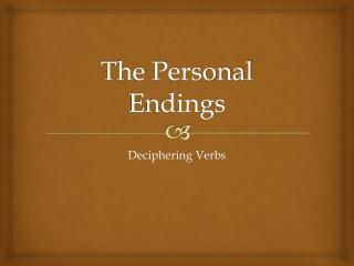 The Personal Endings