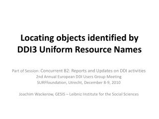 Locating objects identified by DDI3 Uniform Resource Names