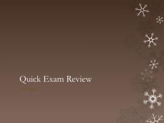 Quick Exam Review