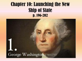 Chapter 10: Launching the New Ship of State p. 196-202