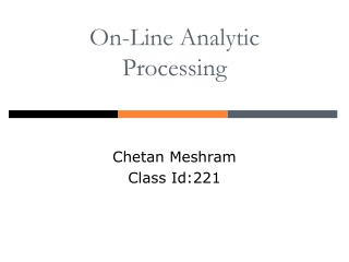 On-Line Analytic  Processing
