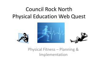 Council Rock North Physical Education Web Quest