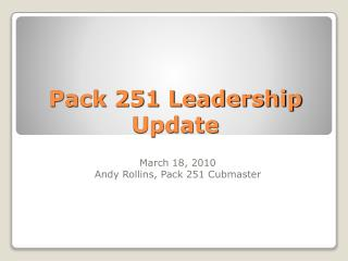 Pack 251 Leadership Update