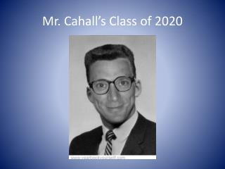 Mr. Cahall's Class of 2020