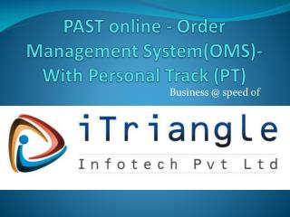 PAST online - Order Management System(OMS)-With Personal Track (PT)