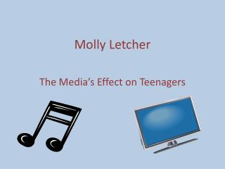Molly Letcher The Media's Effect on Teenagers