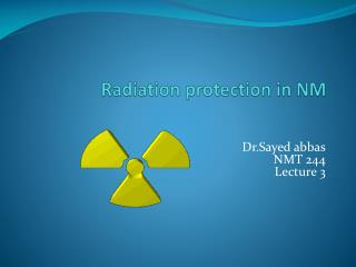 Radiation protection in NM