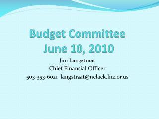 Budget Committee  June 10, 2010
