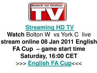 Bolton W  vs York C live FA CUP Direct TV Streaming