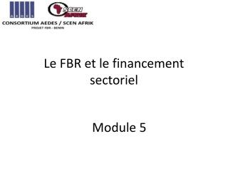 Le FBR et le financement sectoriel