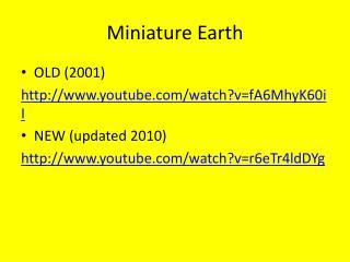 Miniature Earth