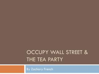 Occupy Wall Street & The Tea Party