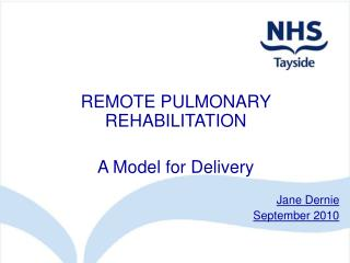 REMOTE PULMONARY REHABILITATION  A Model for Delivery
