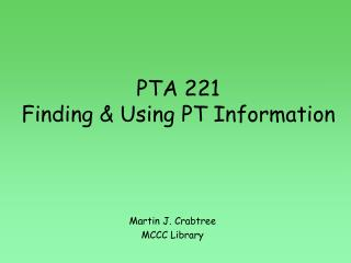 PTA 221 Finding & Using PT Information