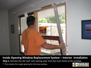 Inside Opening Window Replacement System – Interior  Installation