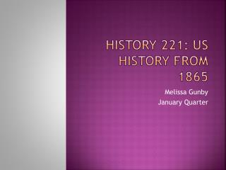 History 221: Us History from 1865