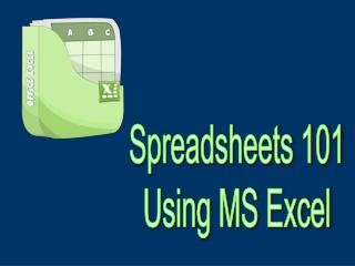 Spreadsheets 101 Using MS Excel