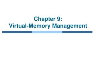 Chapter 9:   Virtual-Memory Management