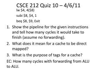 CSCE 212 Quiz 10 – 4/6/11