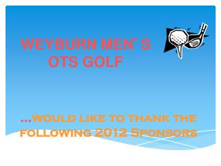 … would like to thank the following 2012 Sponsors