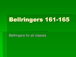 Bellringers 161-165