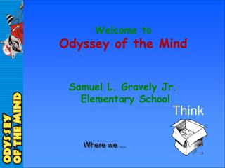 Welcome to Odyssey of the Mind Samuel L. Gravely Jr.  Elementary School