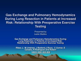 Gas Exchange and Pulmonary Hemodynamics During Lung Resection in Patients at Increased Risk: Relationship With Preoperat