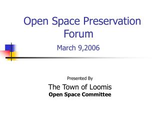 Open Space Preservation Forum March 9,2006