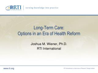 Long-Term Care: Options in an Era of Health Reform