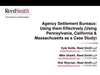 Kyle Sollie, Reed Smith LLP ksollie@reedsmith  – +1 215 851 8852 Mike Shaikh, Reed Smith LLP
