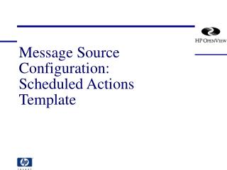 Message Source Configuration: Scheduled Actions Template