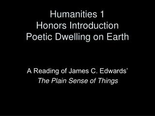 Humanities 1 Honors Introduction Poetic Dwelling on Earth