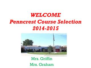 WELCOME Penncrest  Course Selection 2014-2015