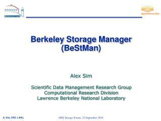 Berkeley  Storage  Manager  ( BeStMan ) Alex Sim Scientific Data Management Research Group