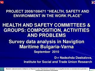 "PROJECT  2008/108471 "" HEALTH, SAFETY AND ENVIRONMENT IN THE WORK PLACE"