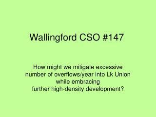 Wallingford CSO #147