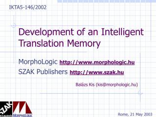 Development of an Intelligent Translation Memory
