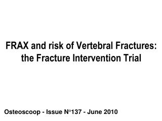 FRAX and risk of Vertebral Fractures: the Fracture Intervention Trial