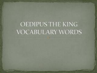 OEDIPUS THE KING VOCABULARY WORDS